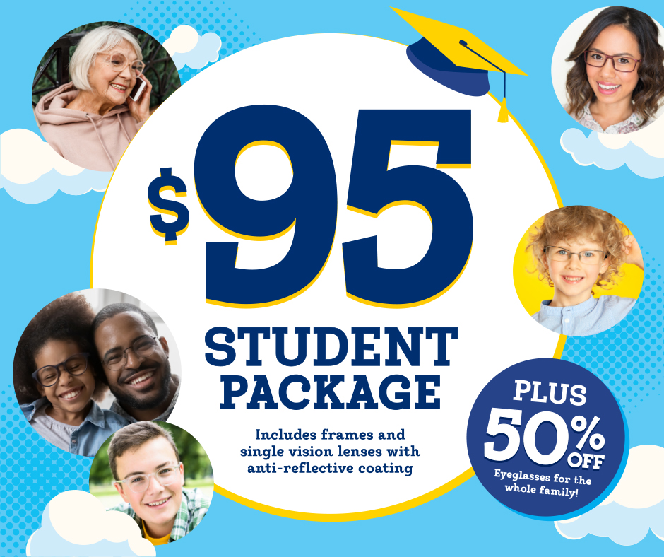 $95 Student package | Plus 50% Off Eyeglasses for the whole family